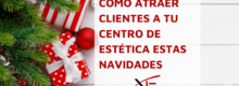 Promociones de Navidad en estética