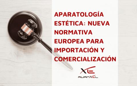 Aparatología estética Nueva Normativa comercialización importación