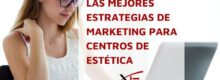 Marketing para centros estéticos